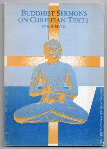 Buddhist Sermons on Christian Texts: Blyth, R. H.
