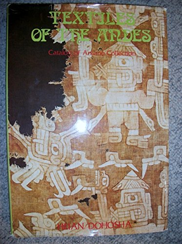 TEXTILES OF THE ANDES. Catalog of Amano Collection. Selected by Yoshitaro Amano: Editor: Yukishiro ...