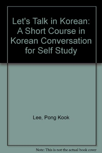 9780893462246: Let's Talk in Korean: A Short Course in Korean Conversation for Self Study