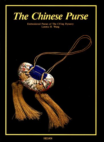 The Chinese Purse: Embroidered Purses of the Ch'ing Dynasty: Wang, Loretta H.