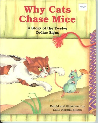 Why Cats Chase Mice: A Story of: Mina Harada Eimon