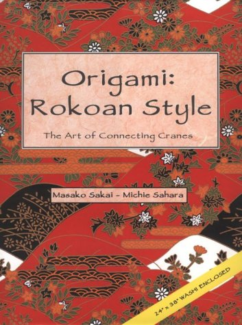 9780893468750: Origami: Rokoan Style - The Art of Connecting Cranes