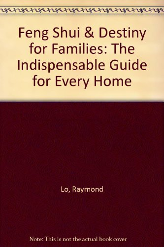 9780893468767: Feng Shui & Destiny for Families: The Indispensable Guide for Every Home
