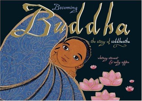 9780893469467: Becoming Buddha: The Story of Siddhartha