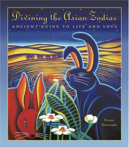 9780893469498: Divining the Asian Zodiac: Ancient Guide to Life and Love