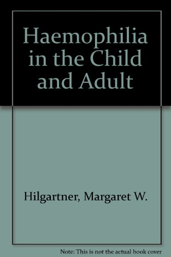 Haemophilia in the Child and Adult: Hilgartner, Margaret W.