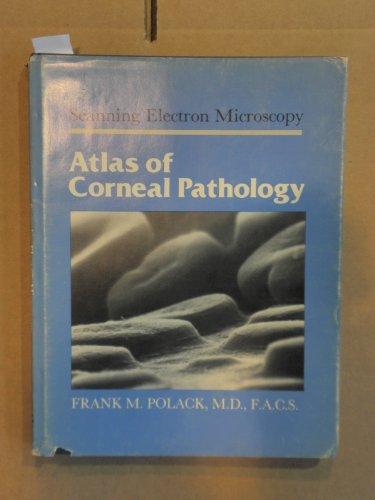 9780893522032: Scanning Electron Microscopy Atlas of Corneal Pathology