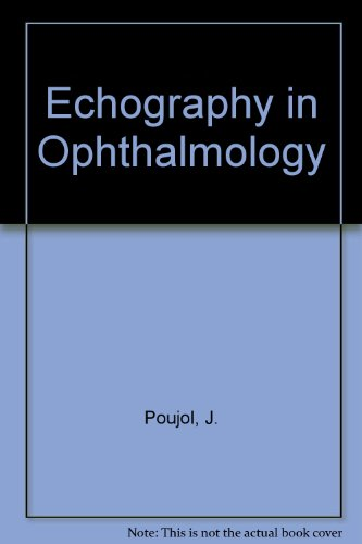 Echography in Ophthalmology: Poujol, Jacques
