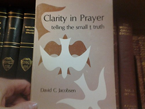 9780893530150: Clarity in prayer: Telling the small t truth