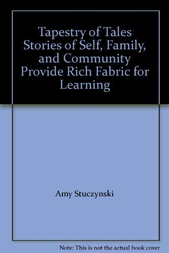 9780893540210: Tapestry of Tales Stories of Self, Family, and Community Provide Rich Fabric for Learning