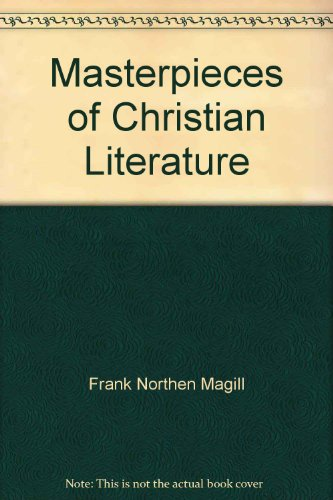 Masterpieces of Christian Literature in Summary Form: Magill, Frank