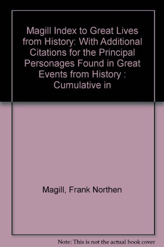 """Magill Index to Great Lives from History: With Additional Citations for the """"Principal ..."""