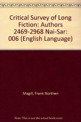 Critical Survey of Long Fiction: Authors 2469-2968 Nai-Sar (English Language): Magill, Frank ...