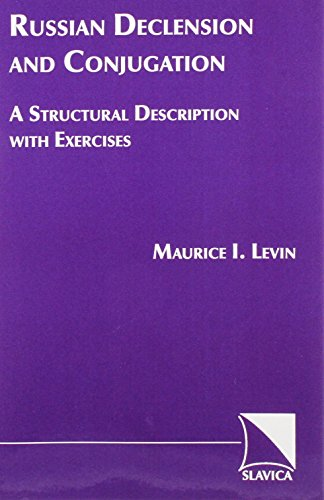9780893570484: Russian Declension and Conjugation: A Structural Description With Exercises
