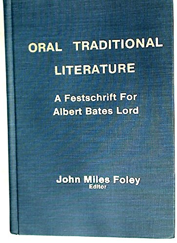 9780893570736: Oral Traditional Literature: A Festschrift for Albert Bates Lord