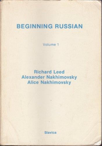 Beginning Russian Vol. 1: Richard L. Leed,