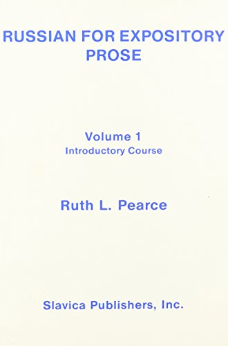 9780893571214: Russian for Expository Prose: Introductory Course v. 1 (Introductory Course Volume 1)
