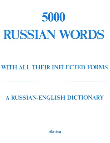 9780893571702: 5000 Russian Words: With All Their Inflected Forms and Other Grammatical Information : A Russian-English Dictionary With an English-Russian Word Ind