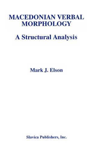 Macedonian Verbal Morphology: Elson, Mark J.
