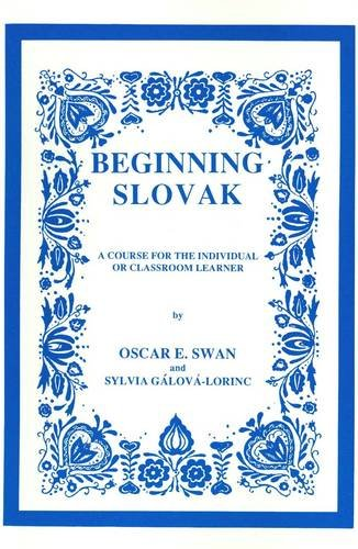 9780893572143: Beginning Slovak: A Course for the Individual or Classroom Learner