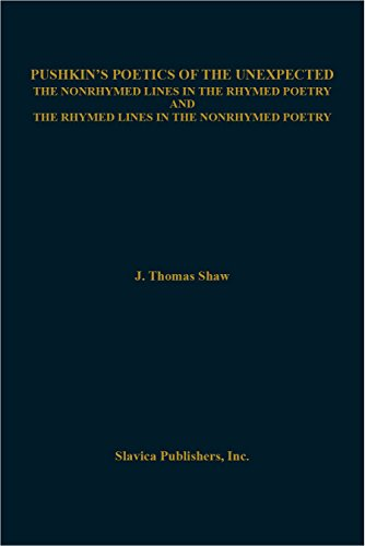 Pushkin's Poetics of the Unexpected: The Nonrhymed Lines in the Rhymed Poetry and The Rhymed ...
