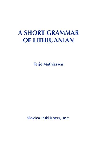 9780893572679: A Short Grammar of Lithuanian
