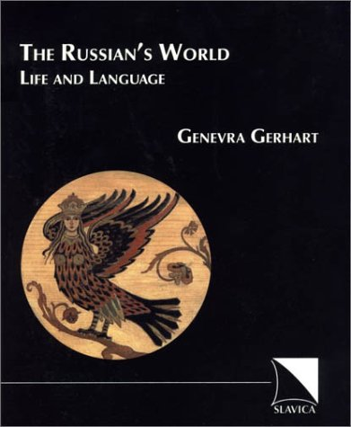 9780893572938: The Russian's World: Life and Language, Third Edition
