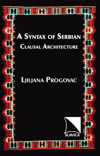 9780893573225: A Syntax of Serbian: Clausal Architecture