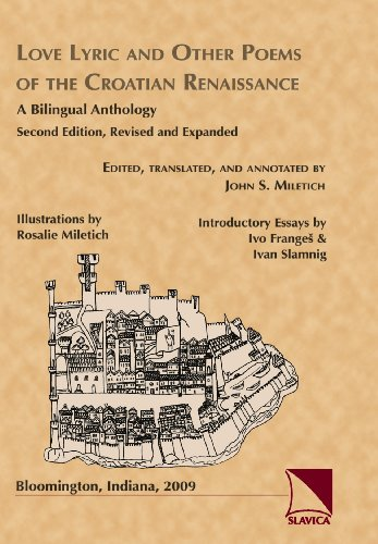 Love Lyric and Other Poems of the Croatian Renaissance: A Bilingual Anthology: John S. Miletich
