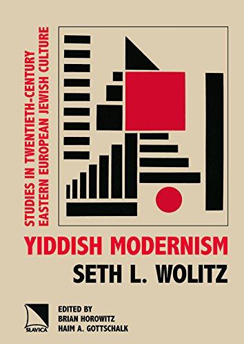 9780893573867: Yiddish Modernism Studies in Twentieth-Century Eastern Europe Jewish Culture (The New Approaches to Russian and East European Jewish Culture Series)