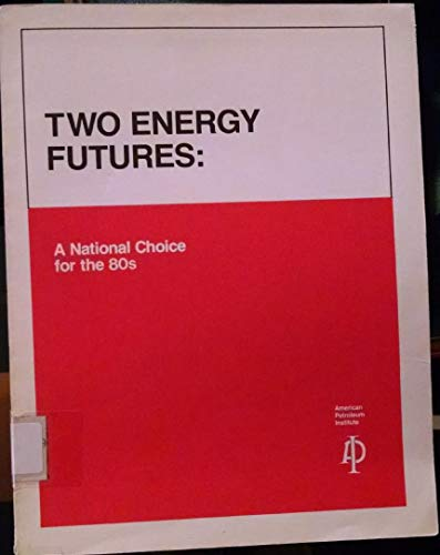 9780893640378: Two Energy Futures: A National Choice for the 80s