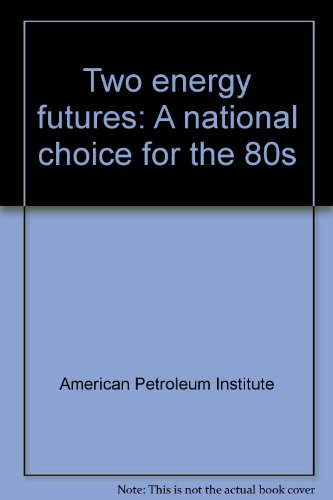 9780893640484: Two energy futures: A national choice for the 80s
