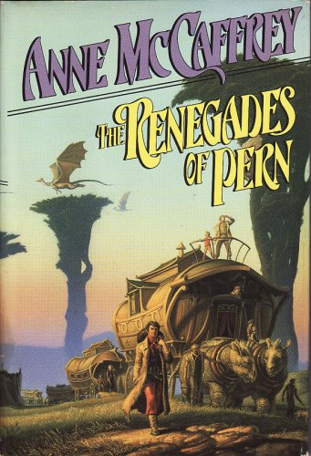 9780893662844: The Renegades of Pern