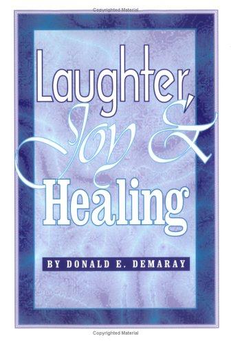 Laughter, Joy & Healing: Demaray, Donald E.