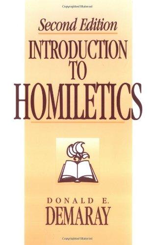 Introduction to Homiletics: Donald E. Demaray