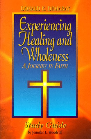 9780893672393: Experiencing Healing and Wholeness: A Journey in Faith