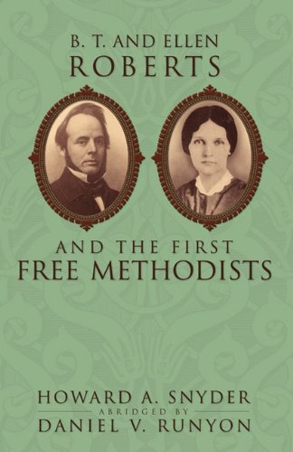9780893672997: B. T. and Ellen Roberts and the First Free Methodists