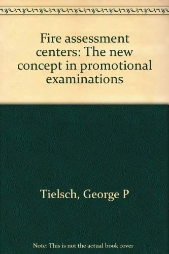9780893683047: Fire assessment centers: The new concept in promotional examinations