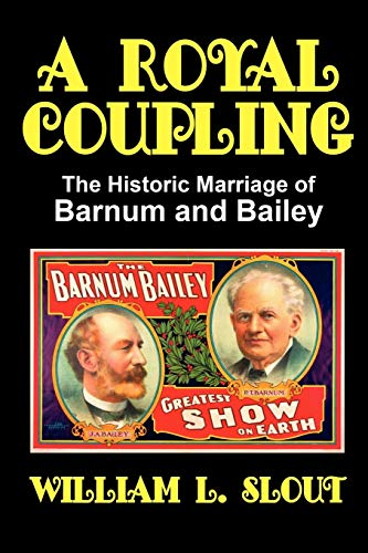 9780893700133: A Royal Coupling: The Historic Marriage of Barnum and Bailey (Milford Series, Popular Writers of Today)