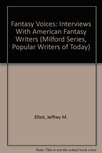 9780893701468: Fantasy Voices: Interviews With American Fantasy Writers (MILFORD SERIES, POPULAR WRITERS OF TODAY)