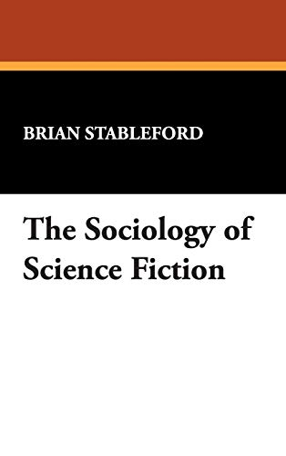 9780893701659: The Sociology of Science Fiction (I.O. Evans Studies in the Philosophy & Criticism of Literatu)