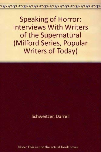 9780893701772: Speaking of Horror: Interviews With Writers of the Supernatural (Milford Series, Popular Writers of Today)