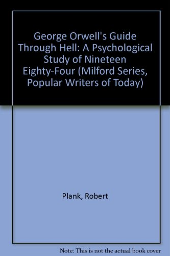 9780893701994: George Orwell's Guide Through Hell: A Psychological Study of Nineteen Eighty-Four (MILFORD SERIES, POPULAR WRITERS OF TODAY)