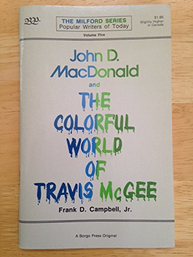John D. Macdonald and the Colorful World of Travis Mcgee: Campbell, Frank D.