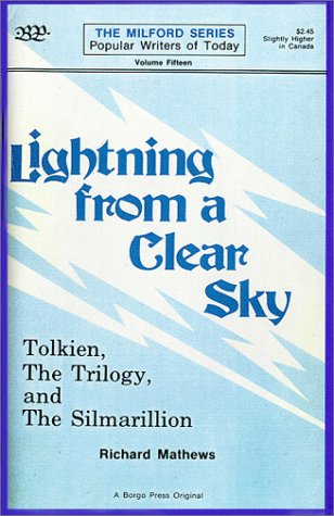 Lightning from a Clear Sky: Tolkien, the Trilogy and the Silmarillon (The Milford series)