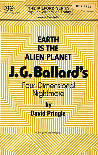 9780893702380: Earth Is the Alien Planet: J. G. Ballard's Four-Dimensional Nightmare (POPULAR WRITERS OF TODAY ; V. 26)