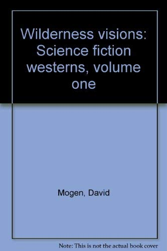 9780893702526: Wilderness visions: Science fiction westerns, volume one