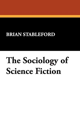 9780893702656: The Sociology of Science Fiction (I.O. Evans Studies in the Philosophy & Criticism of Literatu)