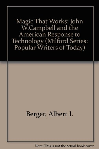 9780893702755: The Magic That Works: John W. Campbell and the American Response to Technology (Milford Series, Popular Writers of Today)