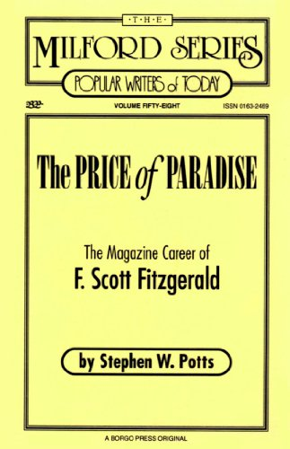 The Price of Paradise: The Magazine Career of F. Scott Fitzgerald (Milford Series, Popular Writers ...